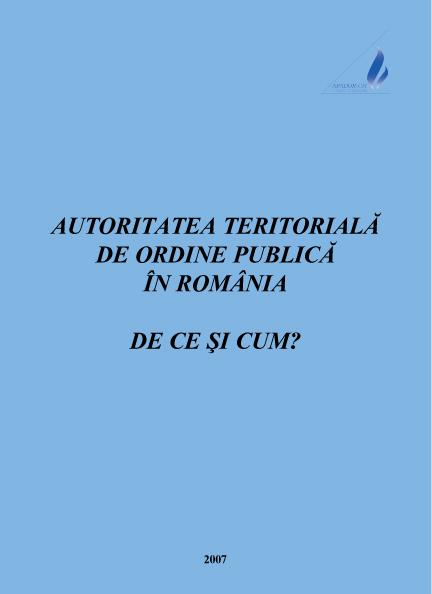 Autoritatea Teritorială de ordine publică în România. De ce şi cum?